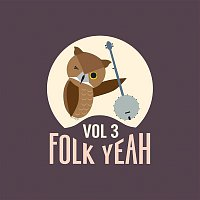 Various  Artists – Folk Yeah! Vol. 3