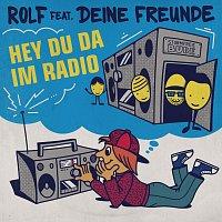 Rolf Zuckowski, Deine Freunde – Hey du da im Radio
