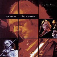 Dave Mason – Long Lost Friend:  The Best of Dave Mason