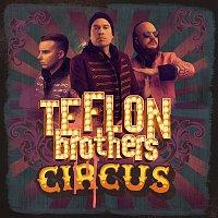 Teflon Brothers – Circus
