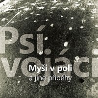 Psí vojáci – Myši v poli a jiné příběhy LP