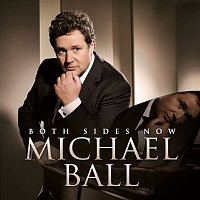Michael Ball – Both Sides Now