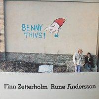 Finn Zetterholm, Rune Andersson – Benny trivs!