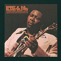 B.B. King, Bobby Bland – Together Again .... Live