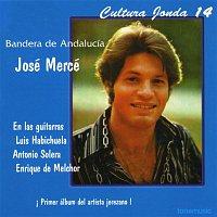 José Mercé – Cultura Jonda XIV. Bandera de Andalucia