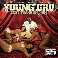 Young Dro – Best Thang Smokin'