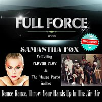 Full Force, Samantha Fox – Dance Dance, Throw Ur Hands up in the Air Air