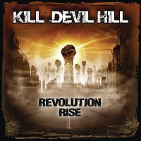 Kill Devil Hill – Revolution Rise