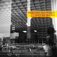 Wilco – Alpha Mike Foxtrot: Rare Tracks 1994 - 2014
