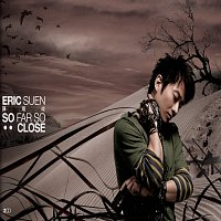 Eric Suen – So Far So...Close