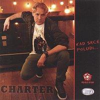 Charter – Kad srce poludi...