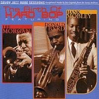 Hank Mobley, Lee Morgan, Donald Byrd – The Birth Of Hard Bop
