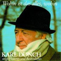 Karl Donich – Wohin ist alles, wohin