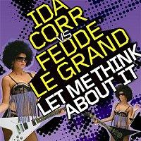 Ida Corr, Fedde Le Grand – Let Me Think About It (Remixes)