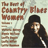 Lottie Kimbrough, Luella Miller, Victoria Spivey, Lucille Bogan, Sippie Wallace – The Best of Country Blues Woman