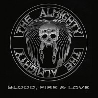 The Almighty – Blood, Fire & Love [Deluxe]