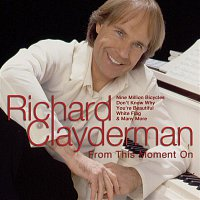 Richard Clayderman – From This Moment on