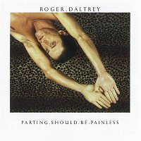 Roger Daltrey – Parting Should Be Painless