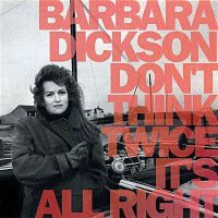 Barbara Dickson – Don't Think Twice It's All Right