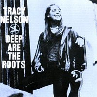 Tracy Nelson – Deep Are The Roots