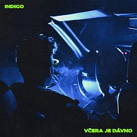 Indigo – Včera je dávno