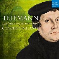 Concerto Melante – Ein feste Burg ist unser Gott