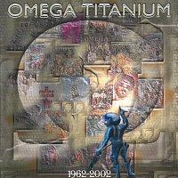 Omega – Titanium 1962-2002