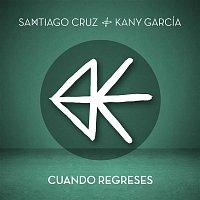 Santiago Cruz y Kany García – Cuando Regreses