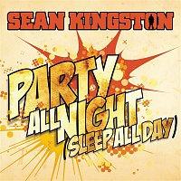 Sean Kingston – Party All Night (Sleep All Day)
