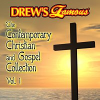 The Hit Crew – Drew's Famous The Contemporary Christian And Gospel Collection [Vol. 1]
