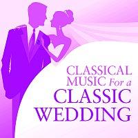 Různí interpreti – Classical Music For A Classic Wedding