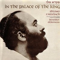 Shlomo Carlebach – In The Palace Of The King