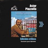 Astor Piazzolla – Edición Crítica: Concierto Para Quinteto