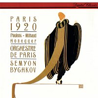Semyon Bychkov, Orchestre de Paris – Paris 1920 - Poulenc: Les Biches; Milhaud: Le boeuf sur le toit; Honegger: Pacific 231