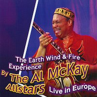 Earth Wind & Fire Experience feat. Al McKay Allstars – Earth Wind & Fire Experience feat. Al McKay Allstars - Live in Europe