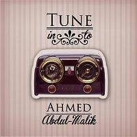 Ahmed Abdul-Malik – Tune in to