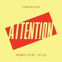 Charlie Puth – Attention (Remix) [feat. Kyle]