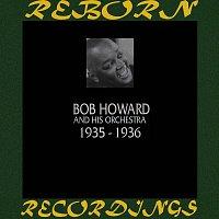 Bob Howard – 1935-1936 (HD Remastered)