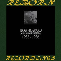 Bob Howard – 1935-1936 (HD Remastered)