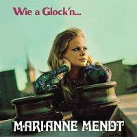 Marianne Mendt – Wie a Glock'n...