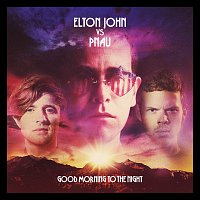 Elton John vs Pnau – Good Morning To The Night