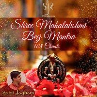 Sahil Jagtiani – Shree Mahalakshmi Beej Mantra (108 Chants)