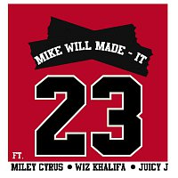 Mike WiLL Made-It, Miley Cyrus, Wiz Khalifa, Juicy J – 23