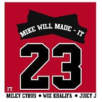 Mike WiLL Made-It, Miley Cyrus, Wiz Khalifa, Juicy J – 23