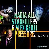 Nadia Ali – Pressure (feat. Starkillers & Alex Kenji) [Remixes, Pt. 1]