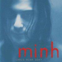 Chris Minh Doky – Minh