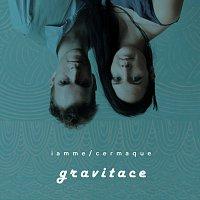 Iamme / Cermaque – Gravitace