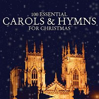 Various Artists.. – 100 Essential Carols & Hymns for Christmas