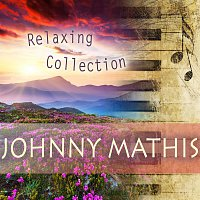 Johnny Mathis – Relaxing Collection