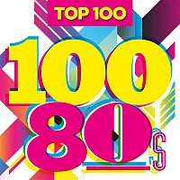 Various Artists.. – Top 100 80s